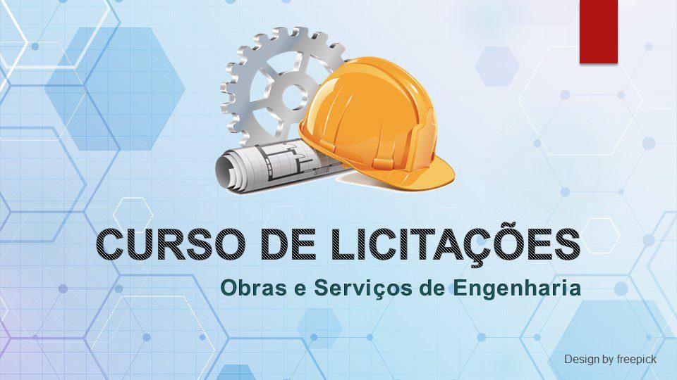 Curso Licitações Públicas para Obras e Serviços de Engenharia [EXPERT]