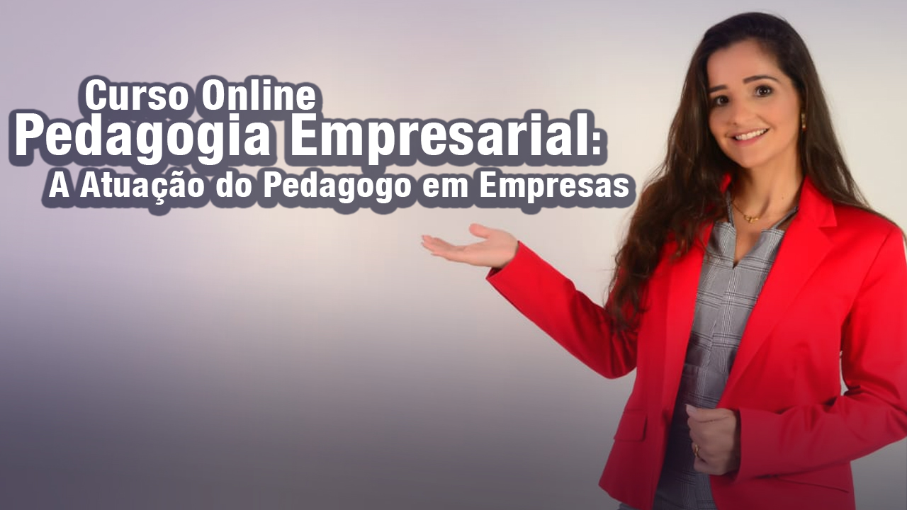 Curso Online de Pedagogia Empresarial A Atuação do Pedagogo em Empresas