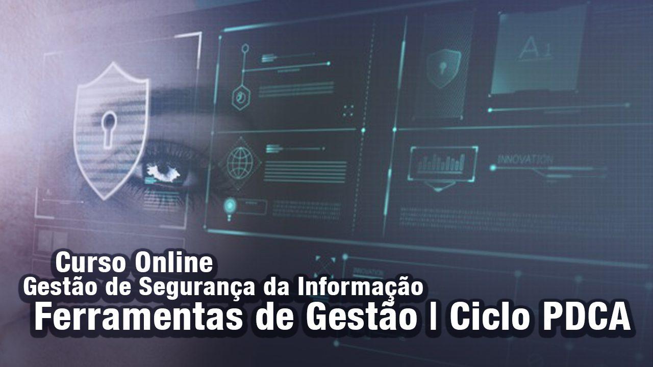 Curso Online de Gestão de Segurança da Informação – Ferramentas de gestão – Ciclo PDCA