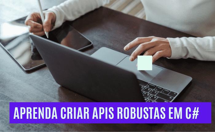 Apis Robustas com C#, MediatR, DDD, Entity Framework em .Net Core