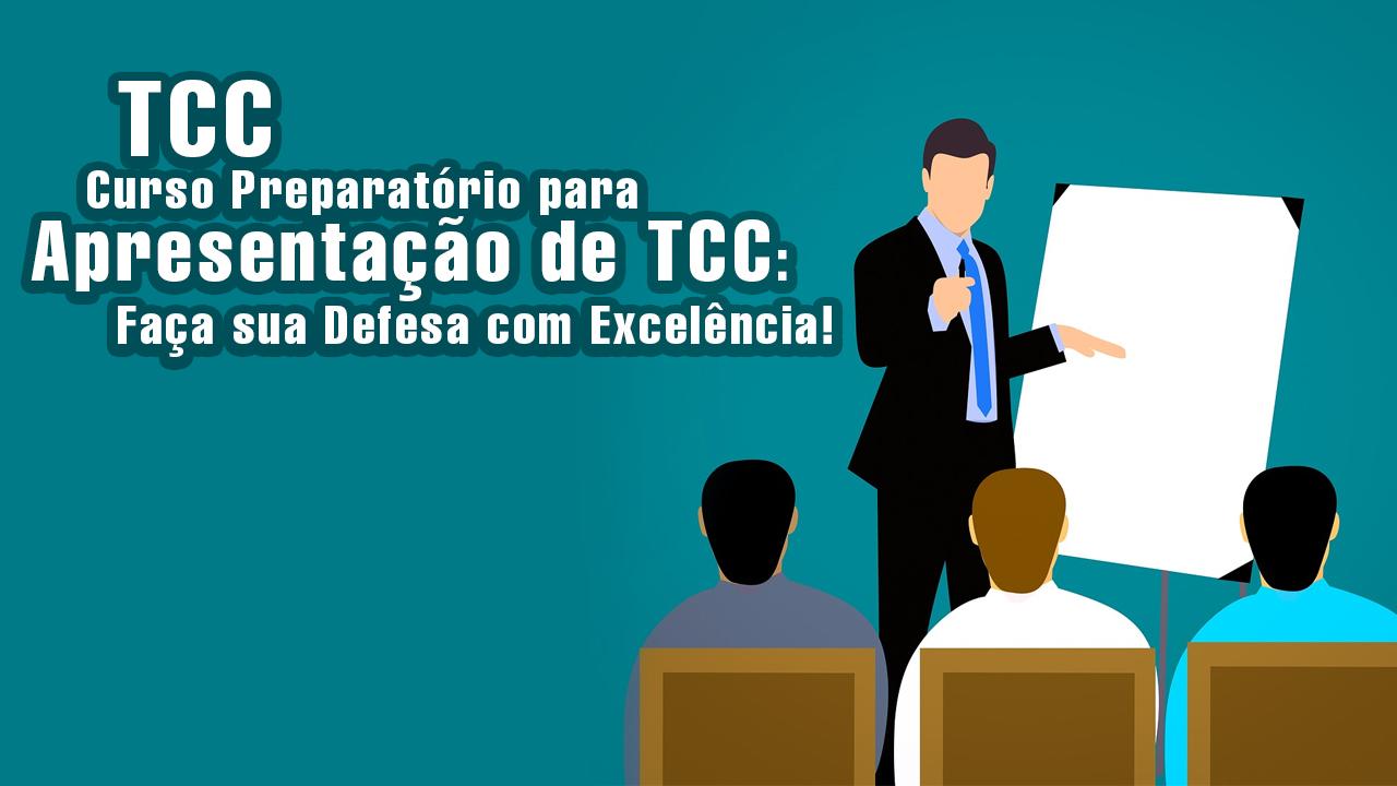 TCC - Curso Preparatório para Apresentação de TCC Faça sua Defesa com Excelência!