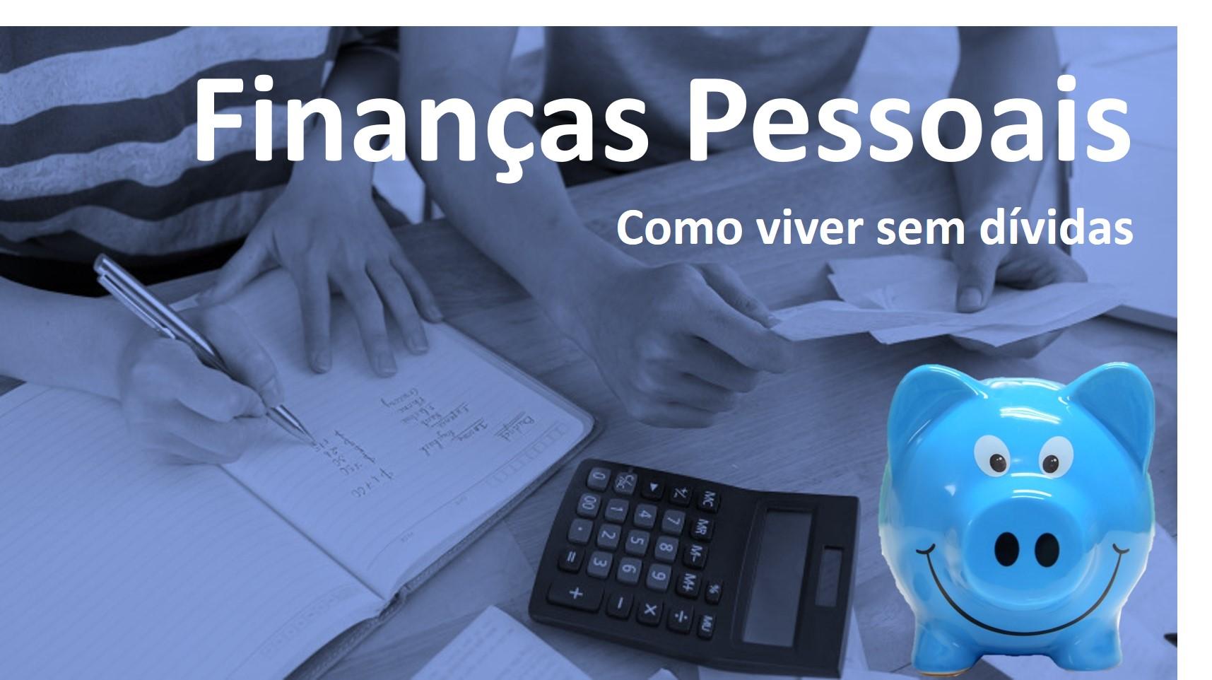 Curso Finanças Pessoais - Como viver sem dívidas