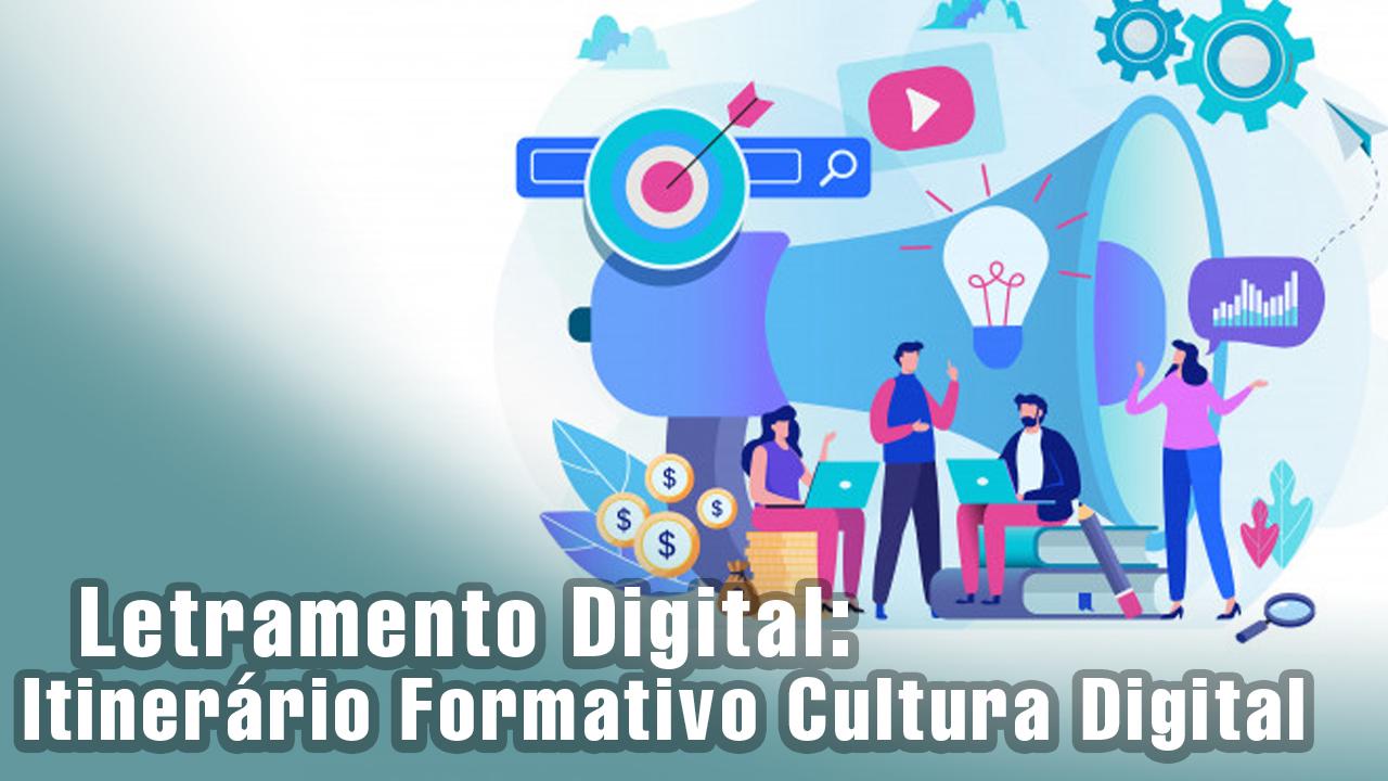 Curso Letramento Digital Itinerário Formativo Cultura Digital