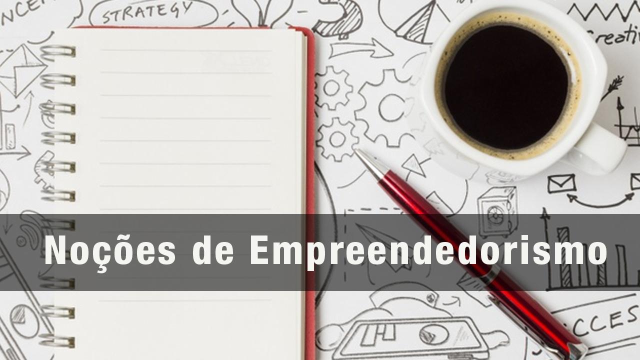 Noções de empreendedorismo