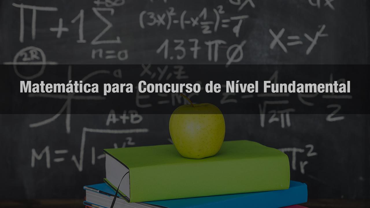 Curso Matemática para Concurso de Nível Fundamental para Concurso
