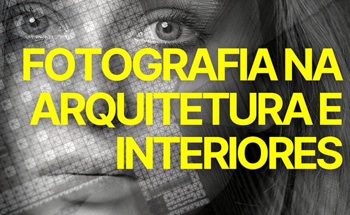 Curso de Curso de Fotografia de Arquitetura e Interiores