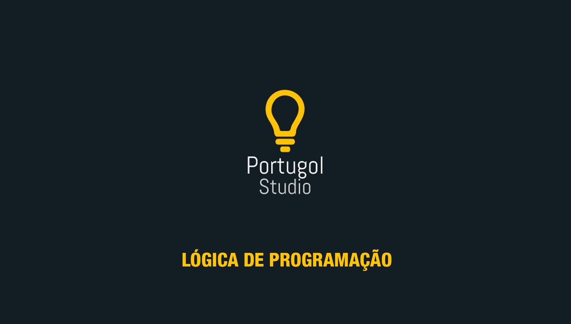 Curso Lógica de Programação com Portugol