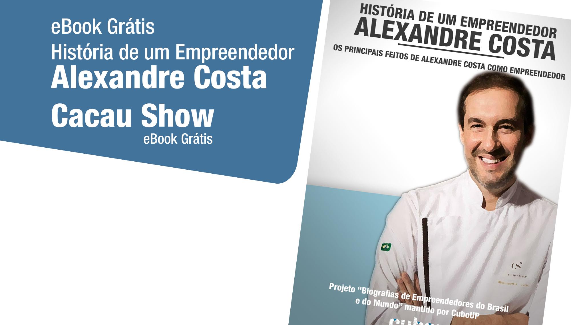 História de um Empreendedor - Alexandre Costa