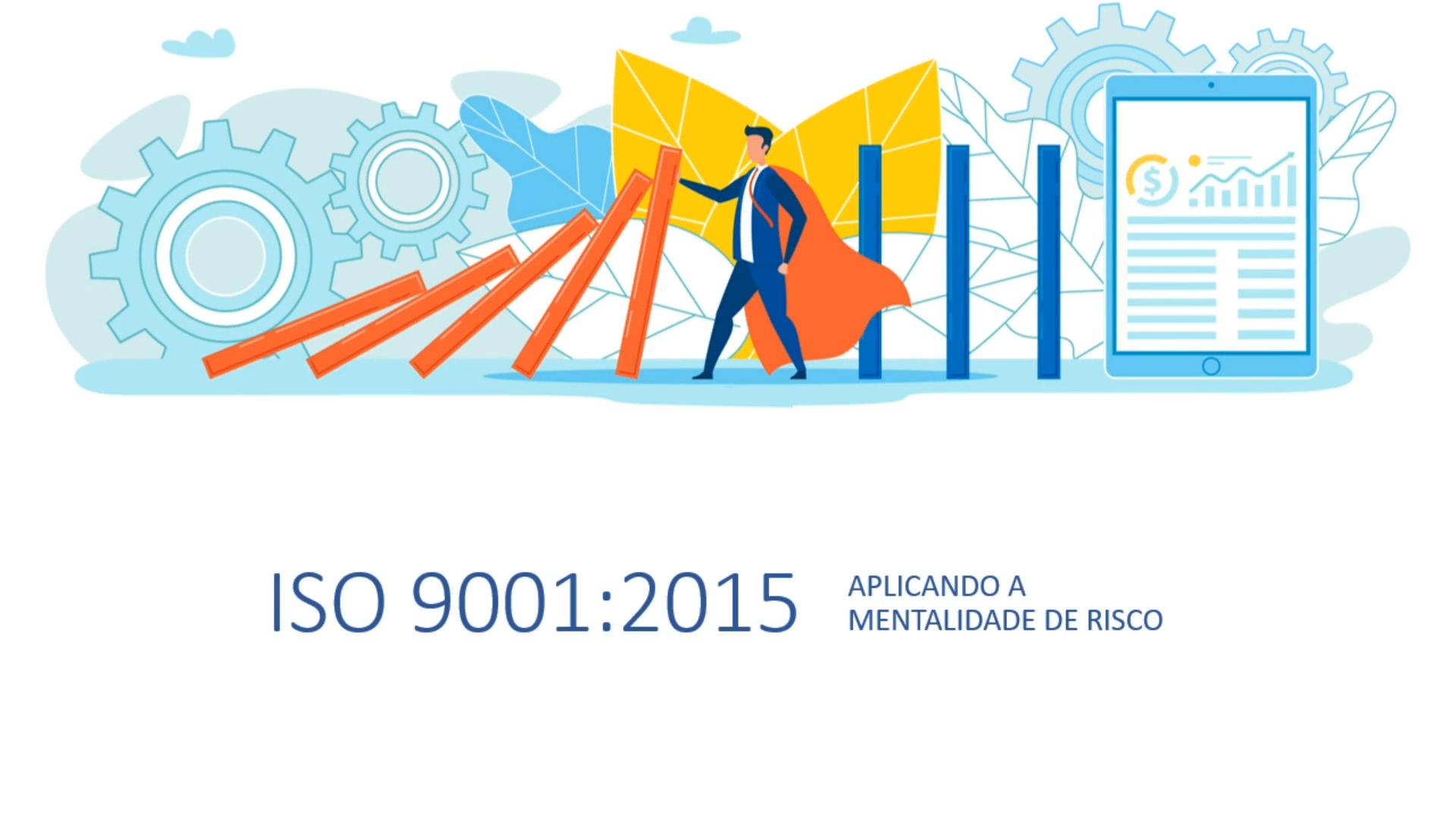 ISO 9001: Aplicando a Mentalidade de Risco