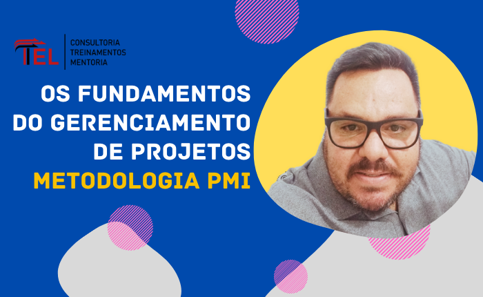 Curso Fundamentos do Gerenciamento de Projetos: Metodologia PMI